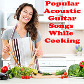 Popular Acoustic Guitar Songs While Cooking by The O'Neill Brothers Group