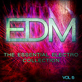 EDM - The Essential Electro Collection, Vol. 5 von Various Artists