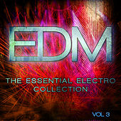 EDM - The Essential Electro Collection, Vol. 3 von Various Artists