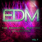 EDM - The Essential Electro Collection, Vol. 7 von Various Artists