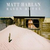 Raven Hotel by Matt Harlan