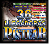 36 Llegadoras Pa Pistear by Various Artists