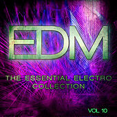 EDM - The Essential Electro Collection, Vol. 10 by Various Artists