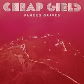 Famous Graves by Cheap Girls