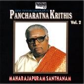 Sri Thyagaraja's Pancharatna Krithis, Vol. 2 by Maharajapuram Santhanam