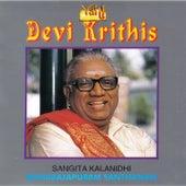 Devi Krithis - Maharajapuram Santhanam by Maharajapuram Santhanam