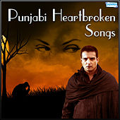 Punjabi Heartbroken Songs by Various Artists