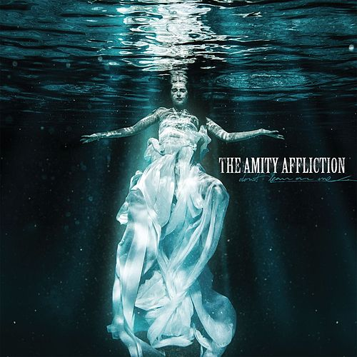 Don't Lean On Me by The Amity Affliction