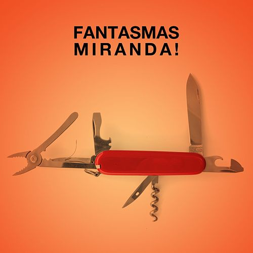 Fantasmas by Miranda!