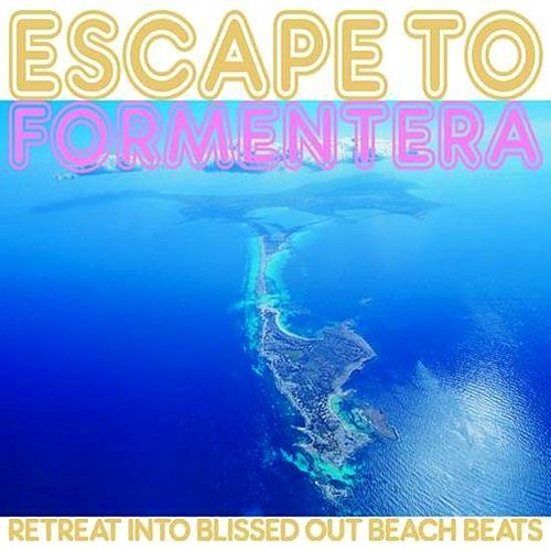 Escape To Formentera by Various Artists