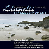 Timeless Moment by Cor Meibion Llanelli Male Voice Choir