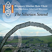 The Silurian Sound by Cor Meibion Rhymni Silurian Male Voice Choir