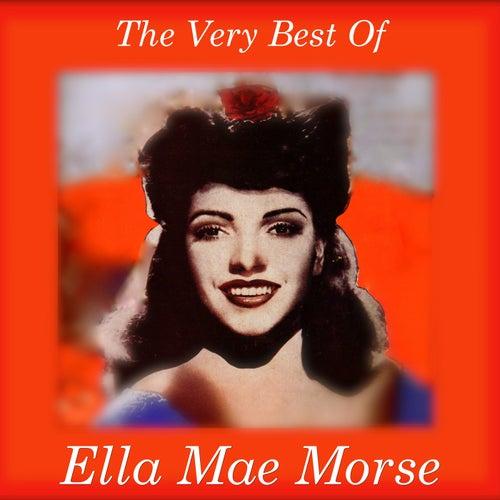 Very Best Of Ella Mae Morse by Ella Mae Morse