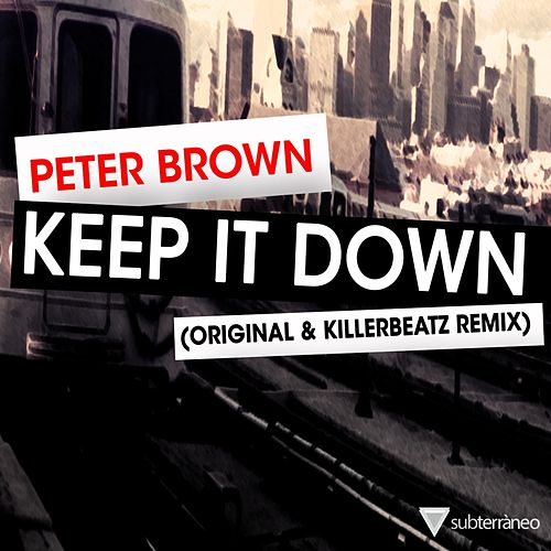 Keep It Down by Peter Brown