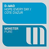 Hope Every Day / Cote d'Azur - Single by D-Mad