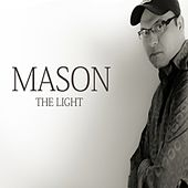 The Light by Mason
