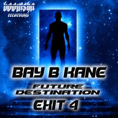 Future Destination Exit 4 - Single by Bay B Kane