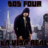 La Vida Real by Dos Four