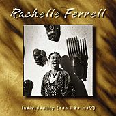 Individuality (Can I Be Me?) by Rachelle Ferrell