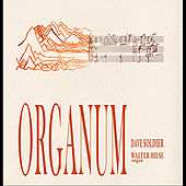 Organum by Dave Soldier