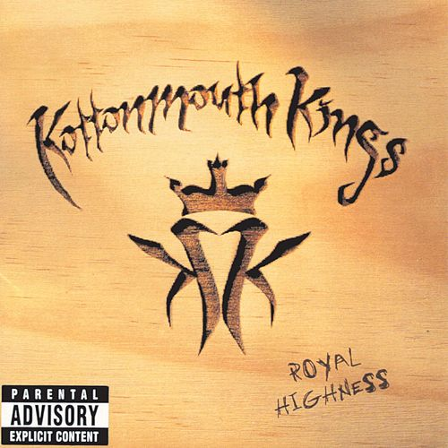 Royal Highness by Kottonmouth Kings