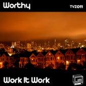 Work It Work by Worthy
