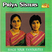Priya Sisters - Sings Your Favourites by Priya Sisters
