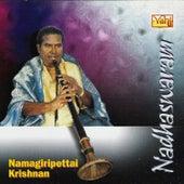 Nadhaswaram - Namagiripettai Krishnan by Kannan