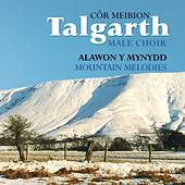 Alawon Y Mynydd / Mountain Melodies by Cor Meibion Talgarth Male Voice Choir