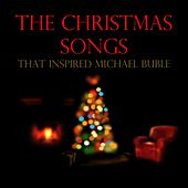 The Christmas Songs That Inspired Michael Buble von Various Artists