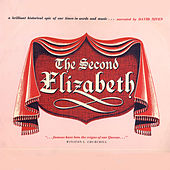 The Second Elizabeth - A Rare and Important Historical Documentary About The Origins of Our Queen (Remastered) by David Niven