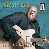 New Frontier Lover by Roy Gaines