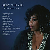 I'm Travelling On by Ruby Turner