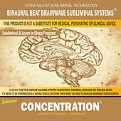 Concentration: Combination of Subliminal & Learning While Sleeping Program (Positive Affirmations, Isochronic Tones & Binaural Beats) by Binaural Beat Brainwave Subliminal Systems
