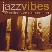 Jazz Vibes Collection: Club Edition by Various Artists