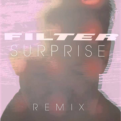 Surprise (Audrey Napoleon Remix) by Filter