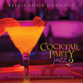 Cocktail Party Jazz 2: An Intoxicating Collection Of Instrumental Jazz For Entertaining by Various Artists