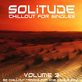 Solitude, Vol. 3 (Chillout for Singles) by Various Artists