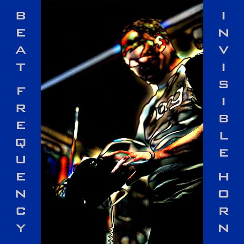 The Invisible Horn by Beat Frequency