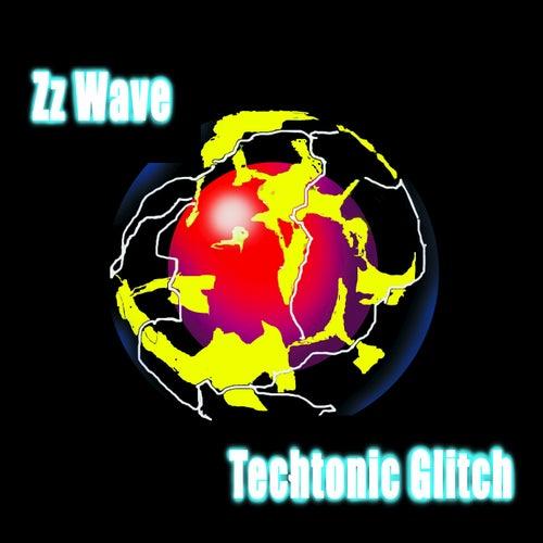 Techtonic Glitch by Zz Wave