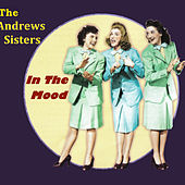 In The Mood by The Andrews Sisters