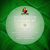 Go Hard or Go Home - Ep by Various Artists