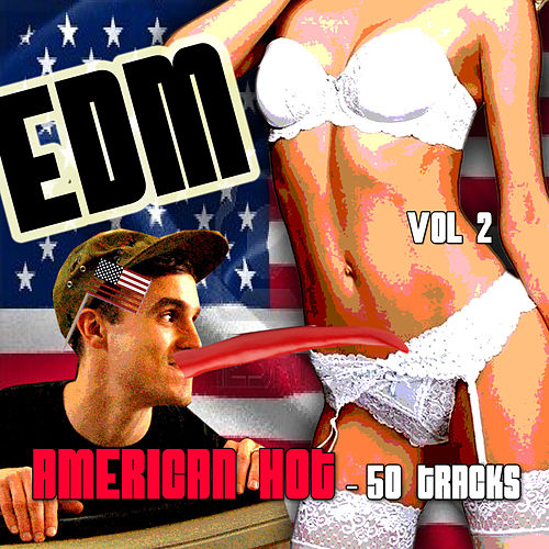 EDM, American Hot - 50 Tracks, Vol. 2 by Various Artists