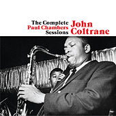 The Complete Paul Chambers Sessions (feat. Paul Chambers and Philly Joe Jones) [Bonus Track Version] by John Coltrane