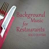 Background Music for Restaurants: Solo Guitar by The O'Neill Brothers Group