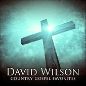 Country Gospel Favorites by David Wilson