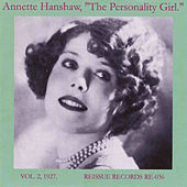 The Personality Girl, Vol. 2: 1927 by Annette Hanshaw