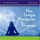Mar, Energía, Meditación y Cuencos by John Martin