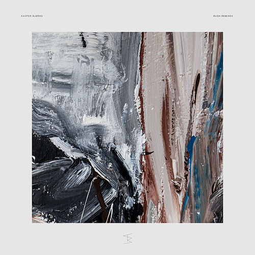 Rush Remixes by Kasper Bjørke