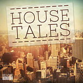 House Tales, Vol. 1 by Various Artists